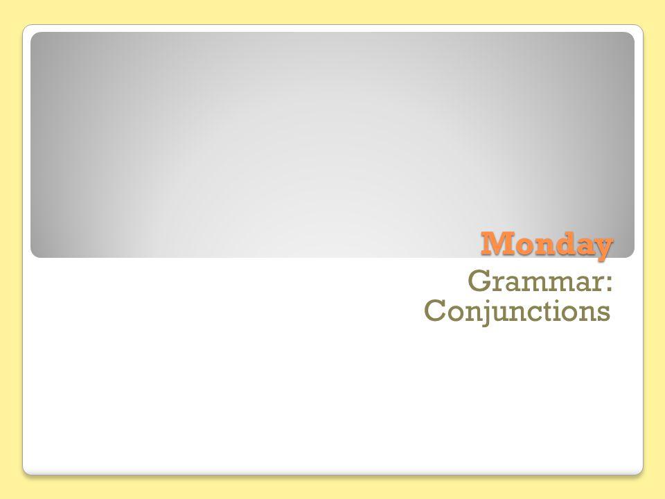 Monday Grammar: Conjunctions