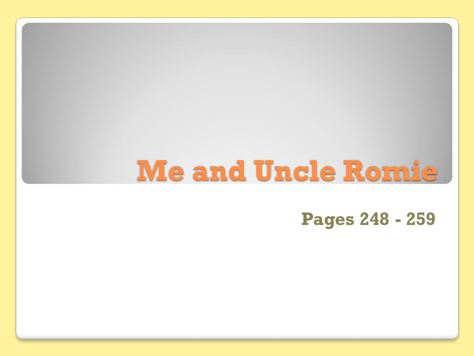 Me and Uncle Romie Pages 248 - 259