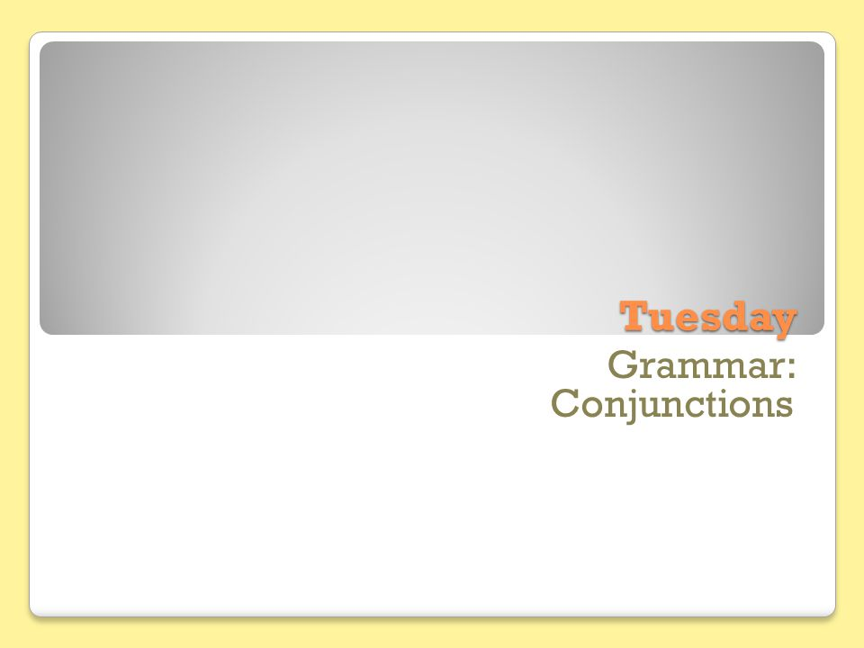Tuesday Grammar: Conjunctions