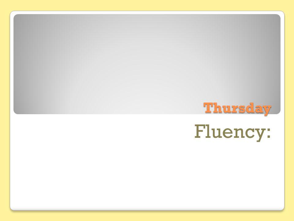 Thursday Fluency:
