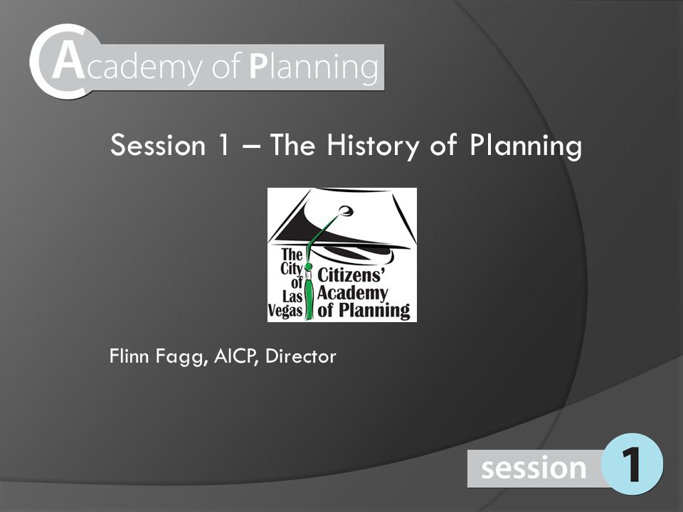 Session 1 – The History of Planning Flinn Fagg, AICP, Director