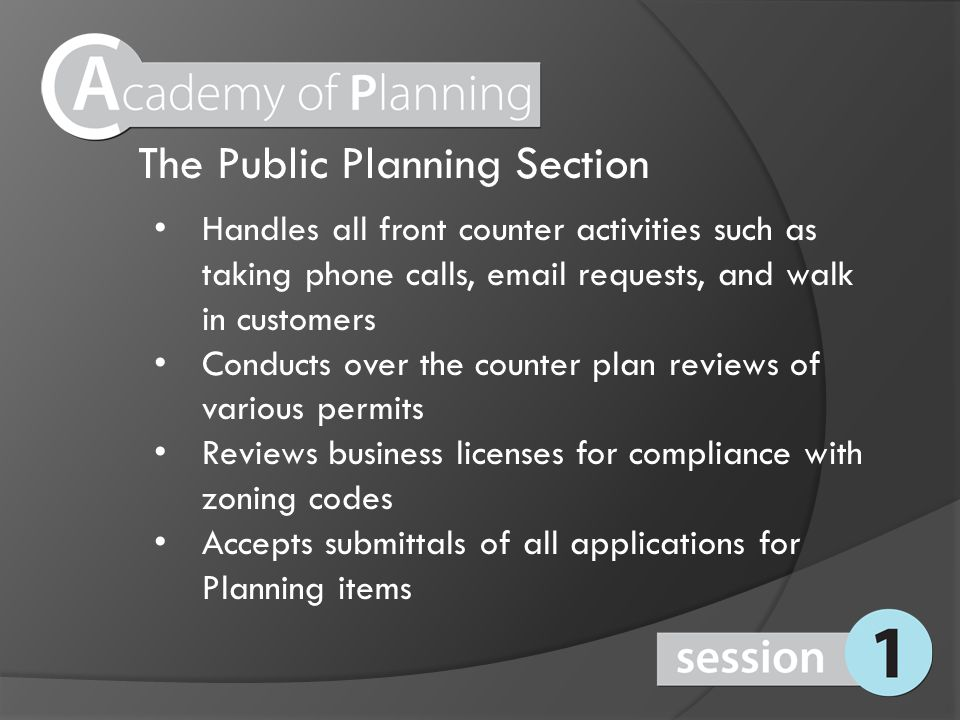 The Public Planning Section Handles all front counter activities such as taking phone calls, email requests, and walk in customers Conducts over the c