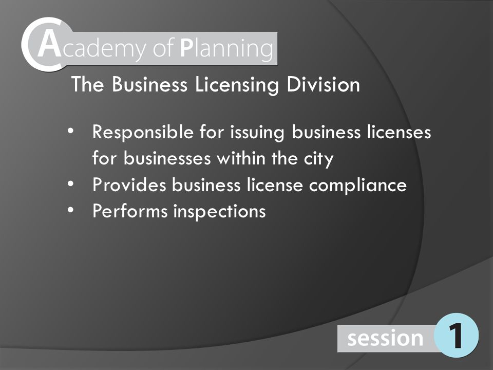 The Business Licensing Division Responsible for issuing business licenses for businesses within the city Provides business license compliance Performs