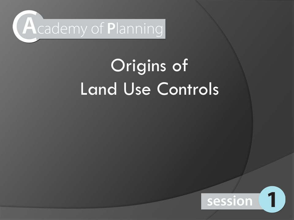 Origins of Land Use Controls