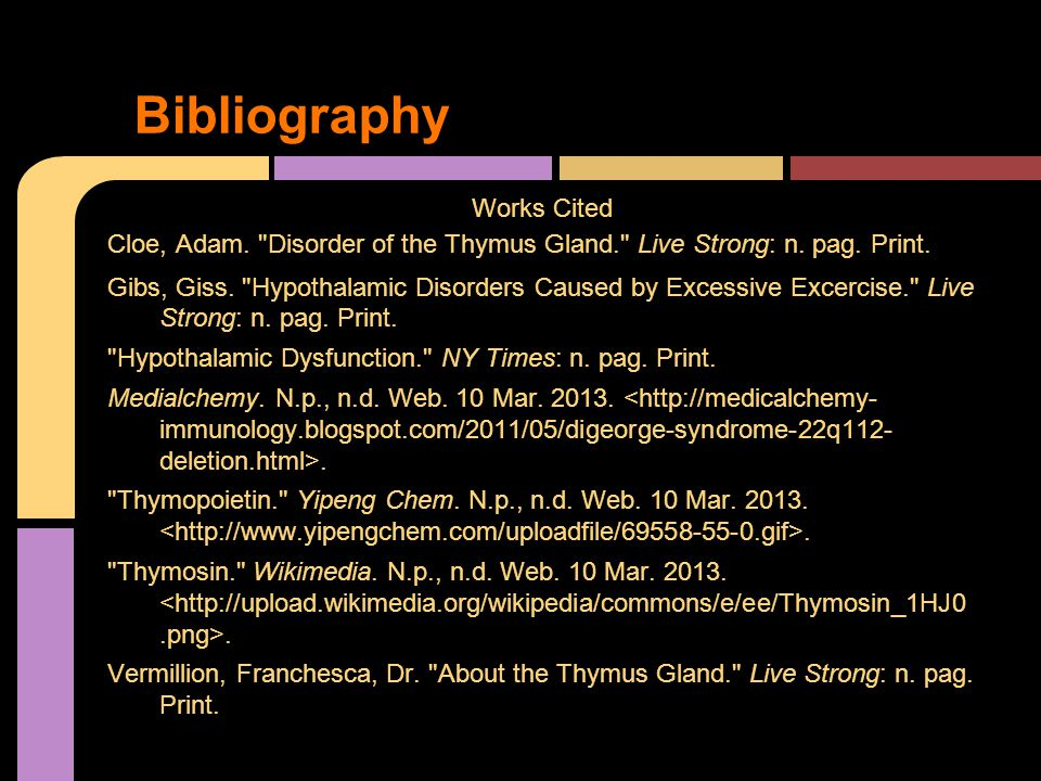 Works Cited Cloe, Adam. Disorder of the Thymus Gland. Live Strong: n.