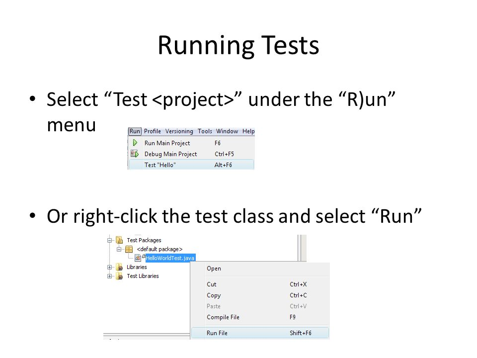 "Running Tests Select ""Test "" under the ""R)un"" menu Or right-click the test class and select ""Run"""