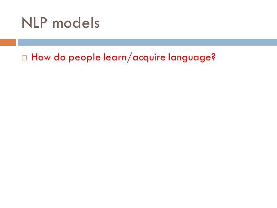 NLP models  How do people learn/acquire language