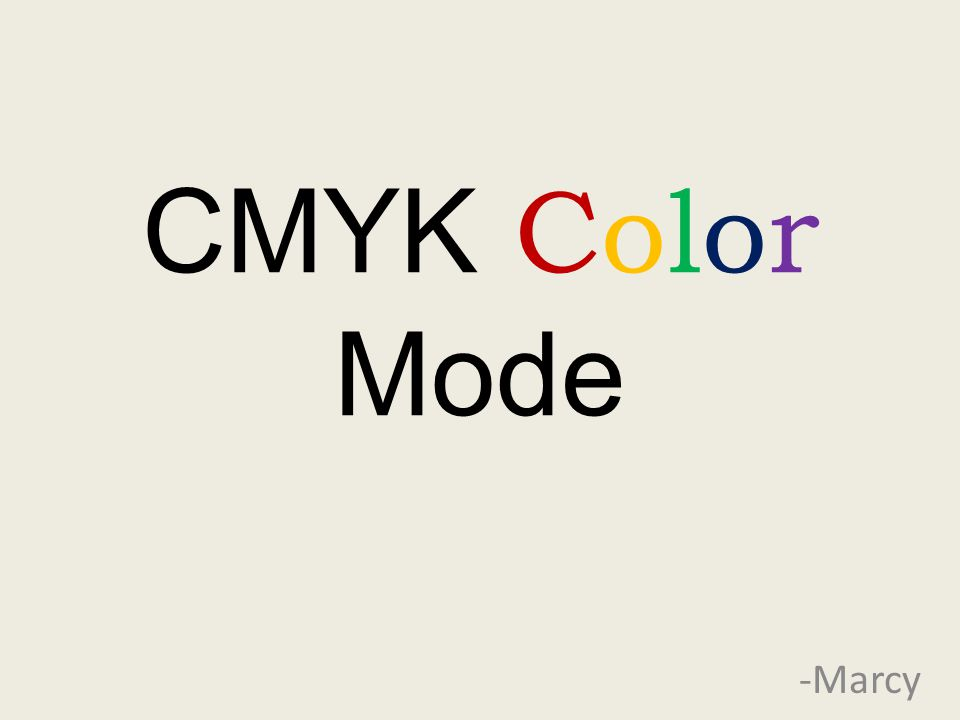 CMYK Color Mode -Marcy