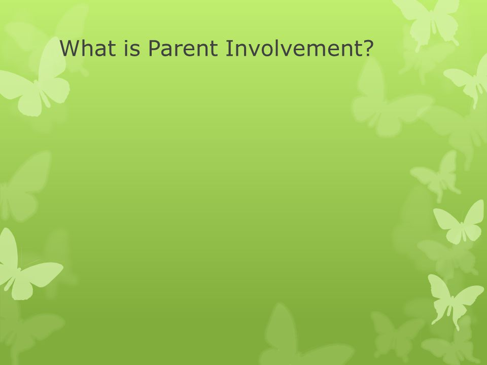 What is Parent Involvement?