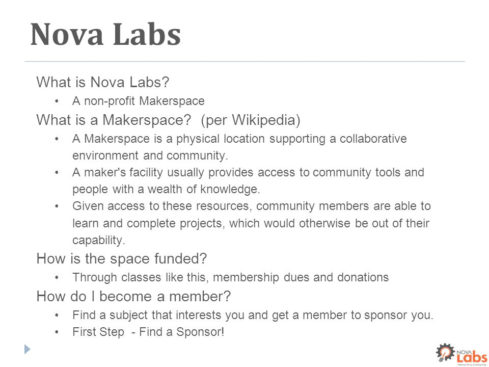 Nova Labs What is Nova Labs. A non-profit Makerspace What is a Makerspace.