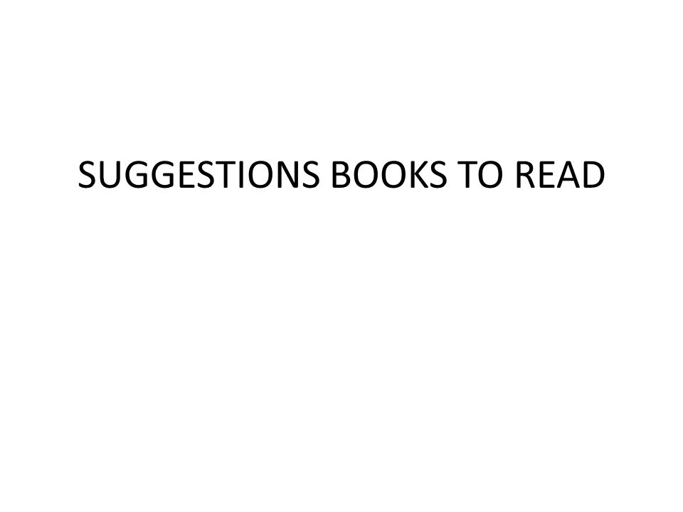SUGGESTIONS BOOKS TO READ