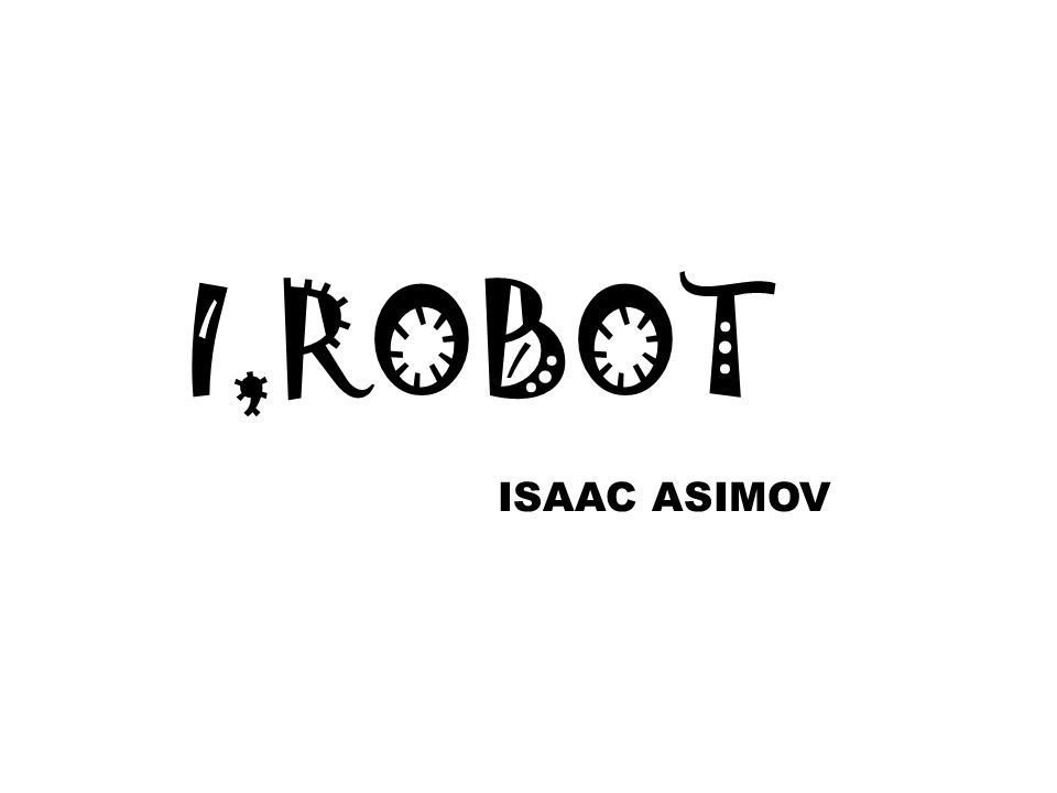 I,ROBOT ISAAC ASIMOV