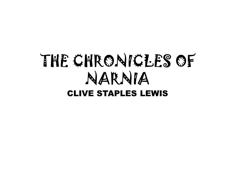THE CHRONICLES OF NARNIA CLIVE STAPLES LEWIS