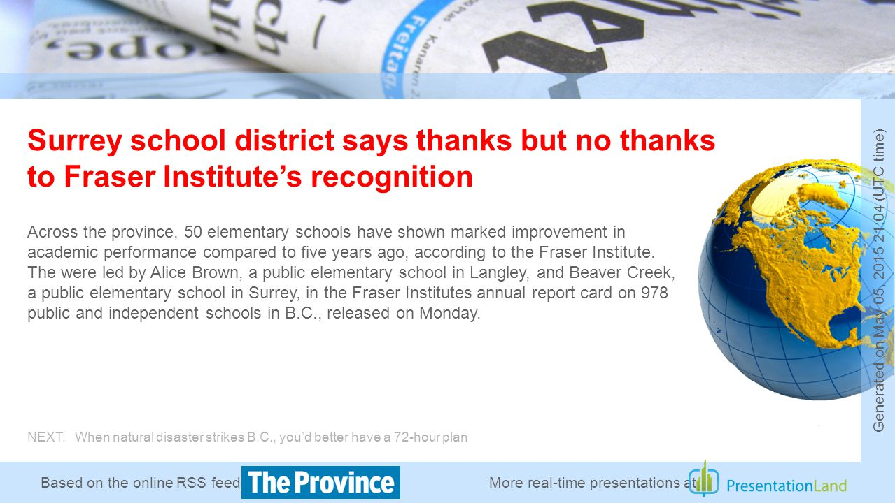 Based on the online RSS feed of Surrey school district says thanks but no thanks to Fraser Institute's recognition Across the province, 50 elementary schools have shown marked improvement in academic performance compared to five years ago, according to the Fraser Institute.