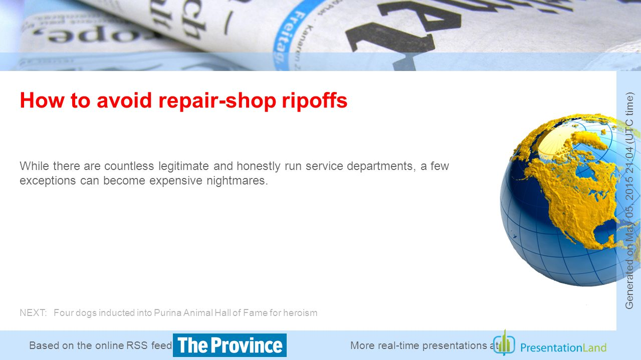 Based on the online RSS feed of How to avoid repair-shop ripoffs While there are countless legitimate and honestly run service departments, a few exceptions can become expensive nightmares.