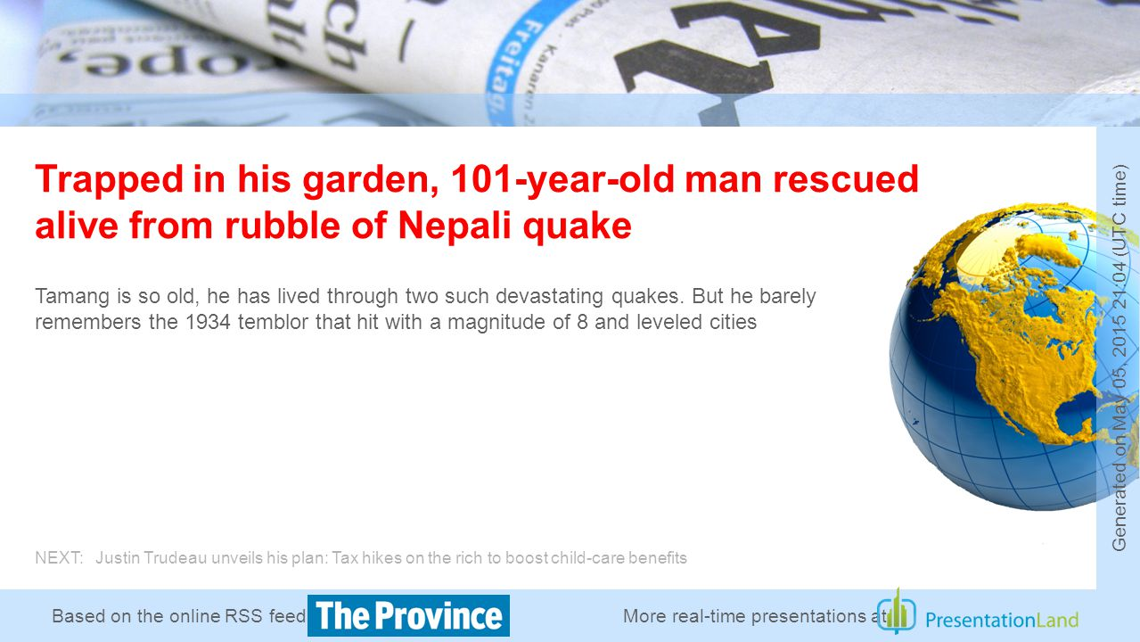 Based on the online RSS feed of Trapped in his garden, 101-year-old man rescued alive from rubble of Nepali quake Tamang is so old, he has lived through two such devastating quakes.