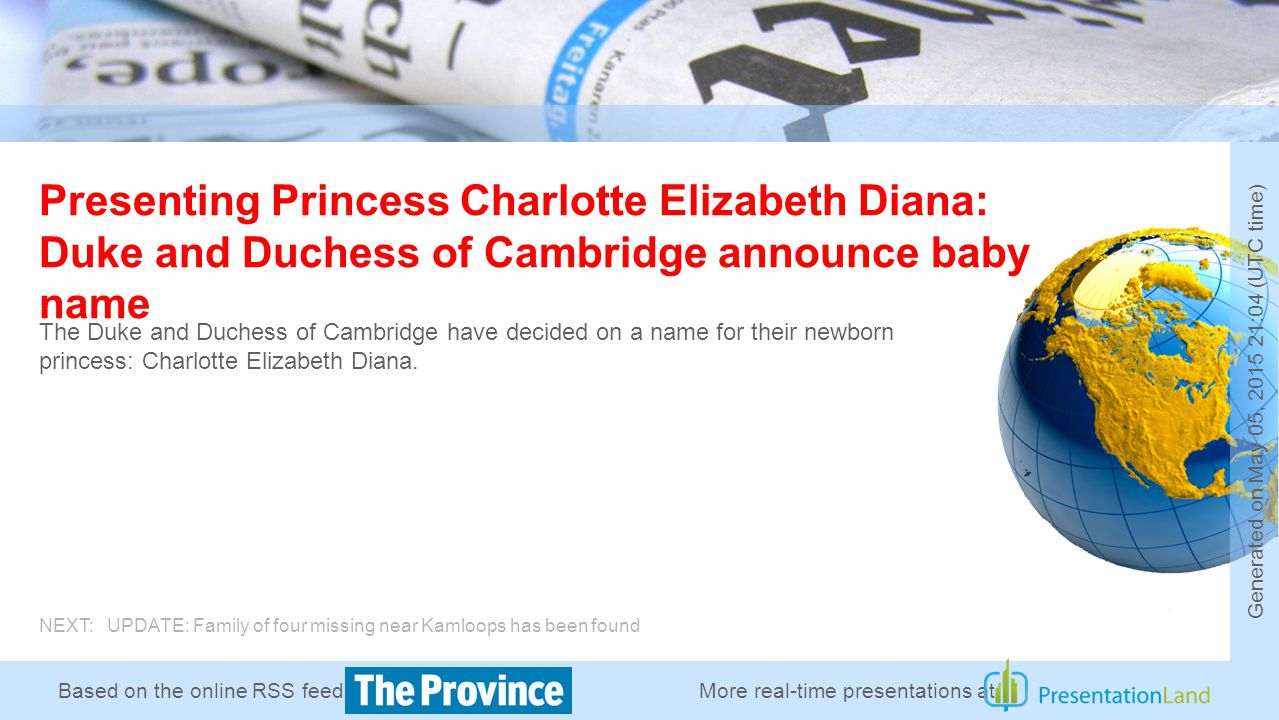 Based on the online RSS feed of Presenting Princess Charlotte Elizabeth Diana: Duke and Duchess of Cambridge announce baby name The Duke and Duchess of Cambridge have decided on a name for their newborn princess: Charlotte Elizabeth Diana.