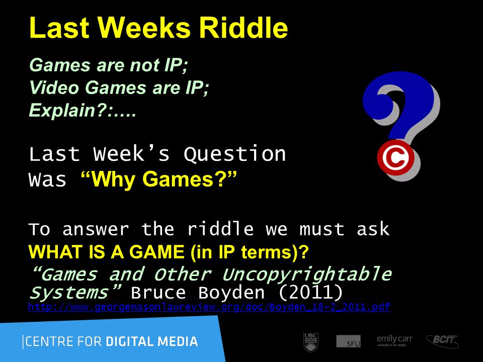 Last Weeks Riddle Games are not IP; Video Games are IP; Explain?:….