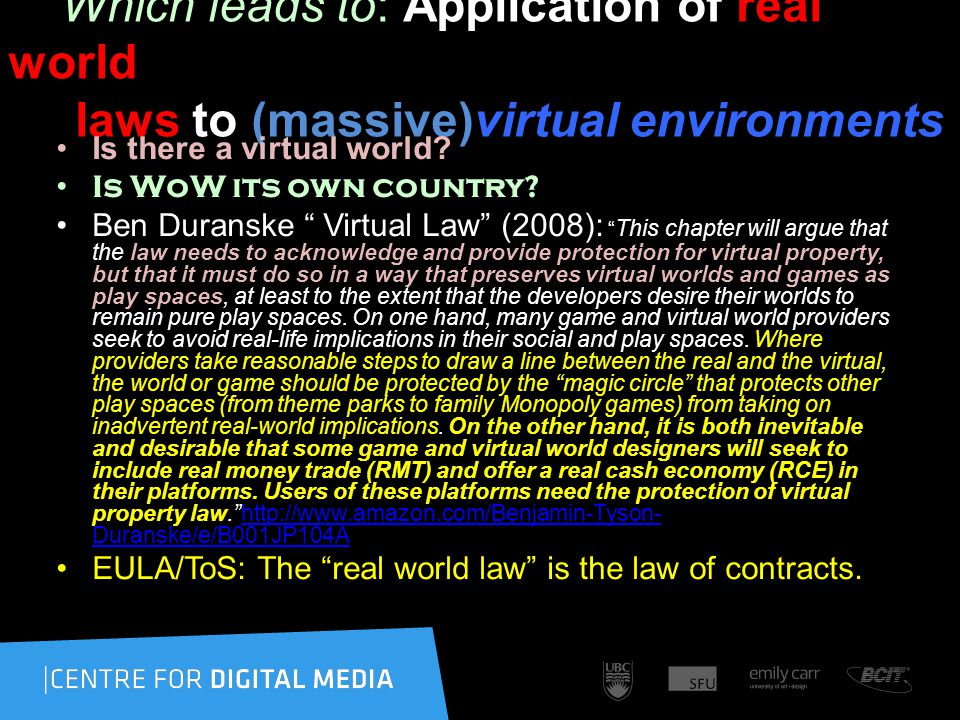 Which leads to: Application of real world laws to (massive)virtual environments Is there a virtual world.