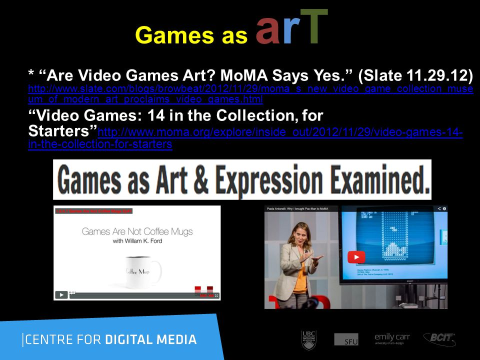 Games as arT * Are Video Games Art.
