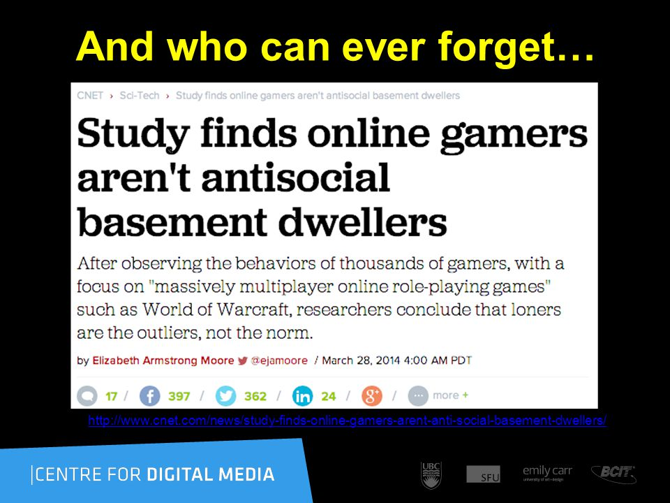 And who can ever forget… http://www.cnet.com/news/study-finds-online-gamers-arent-anti-social-basement-dwellers/