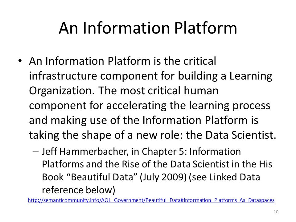 An Information Platform An Information Platform is the critical infrastructure component for building a Learning Organization.
