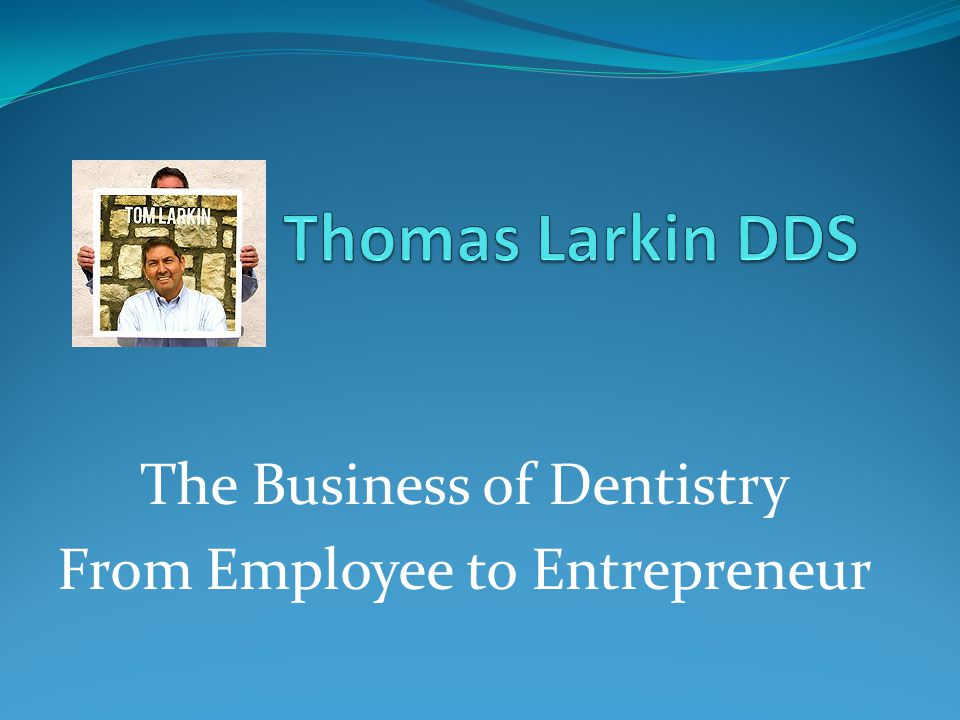 The Business of Dentistry From Employee to Entrepreneur