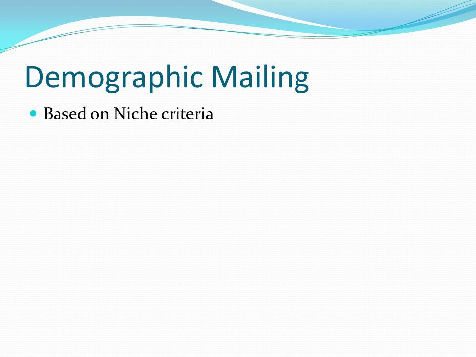 Demographic Mailing Based on Niche criteria