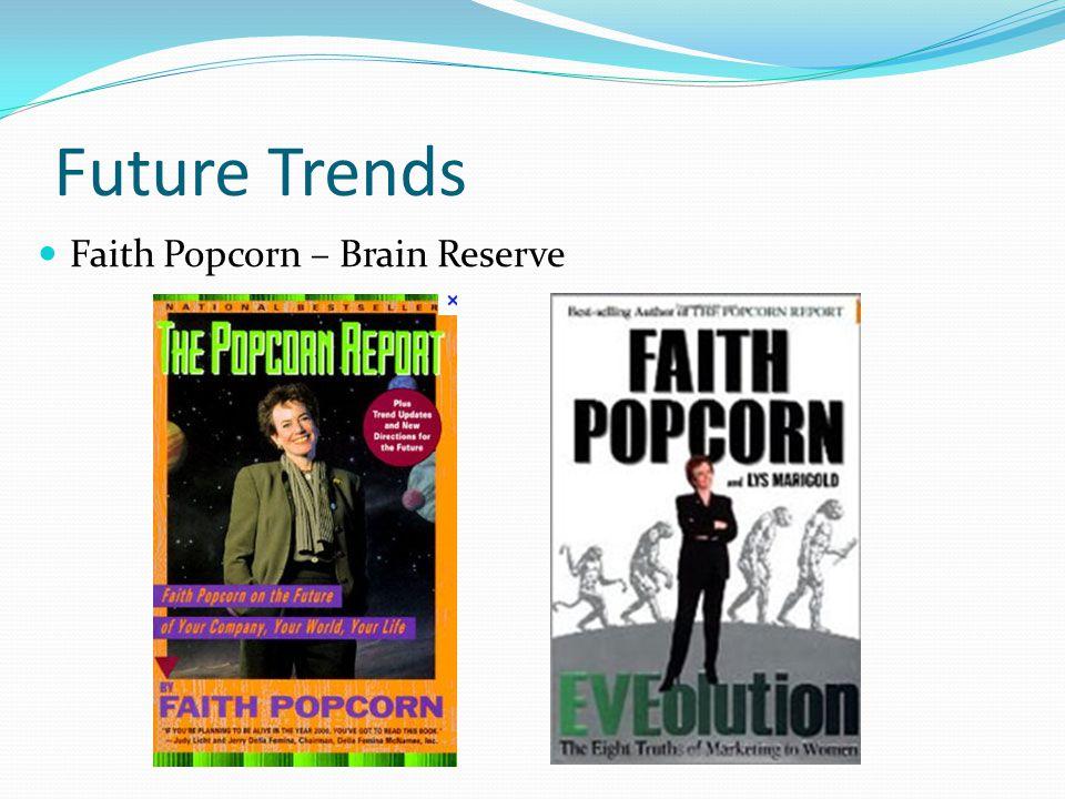 Future Trends Faith Popcorn – Brain Reserve