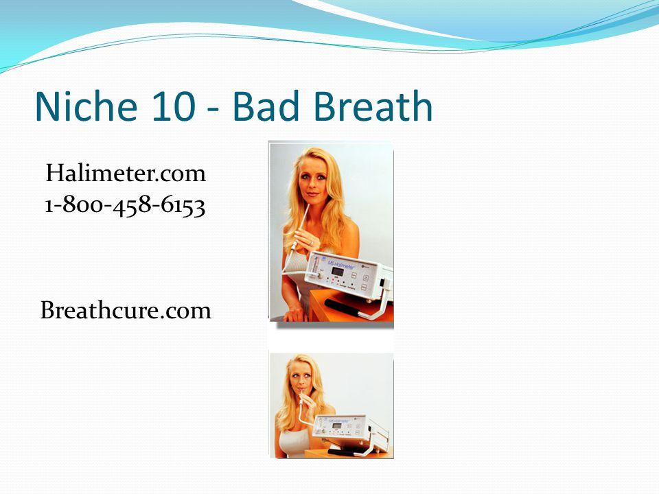 Niche 10 - Bad Breath Halimeter.com 1-800-458-6153 Breathcure.com