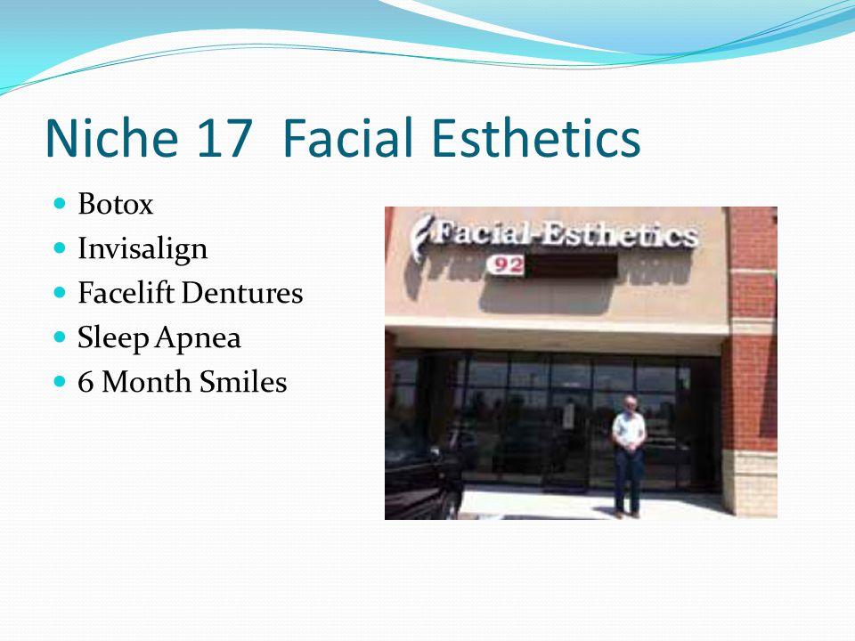 Niche 17 Facial Esthetics Botox Invisalign Facelift Dentures Sleep Apnea 6 Month Smiles