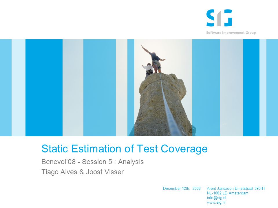 I 2622 IPA Herfstdagen, Nunspeet, November 24-28, 2008 Static Estimation of Test Coverage Tiago Alves Statistical analysis (Class and package coverage comparison) System name SpearmanMedianInterquartile range ClassPackageClassPackageClassPackage JPacMan0.467*10-0.1300.037- Certification0.368**0.5200000.015 G System0.774**0.694**0000.045 Dom4j0.584**0.620**0.1670.1180.3330.220 Utils0.825**0.778**00.01400.100 JGap0.733**0.786**000.4330.125 Collections0.549**0.776**00.0490.0270.062 PMD0.638**0.655**00.0580.0970.166 R System0.727**0.723**0-0.0790.0430.162 JFreeChart0.632**0.694**00.0480.1750.172 DocGen0.397**0.459**00.1000.4000.386 Analysis0.391**0.486**0-0.0160.3330.316