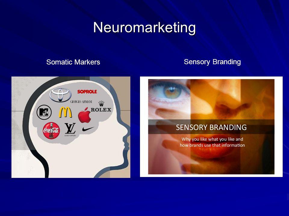 Neuromarketing Somatic Markers Sensory Branding