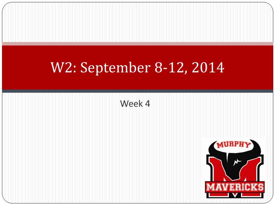 Week 4 W2: September 8-12, 2014