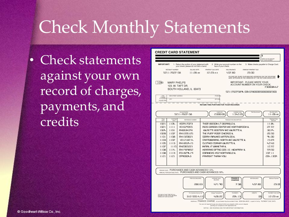 © Goodheart-Willcox Co., Inc. Check Monthly Statements Check statements against your own record of charges, payments, and credits