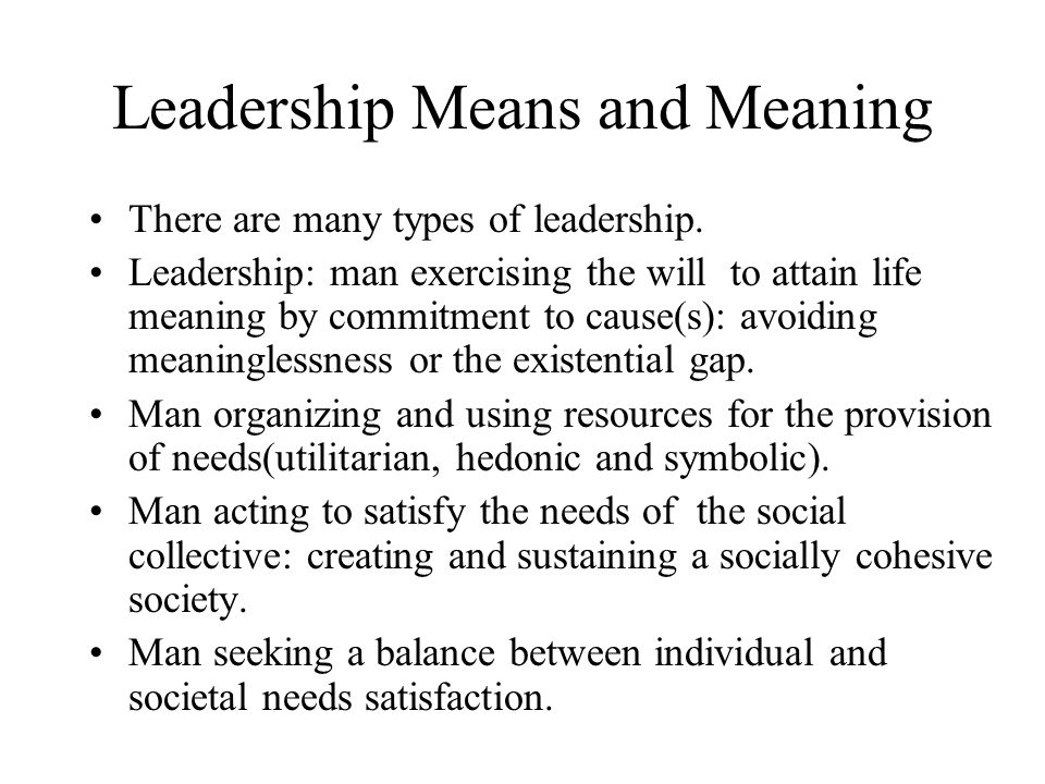 Leadership and Responsibility Personal or existential responsibility: provision of security, food, clothing, shelter, a sense of belonging or community.