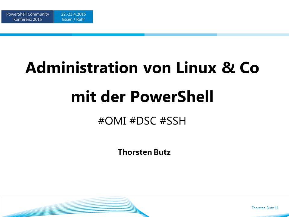 Thorsten Butz #1 Administration von Linux & Co mit der PowerShell #OMI #DSC #SSH Thorsten Butz