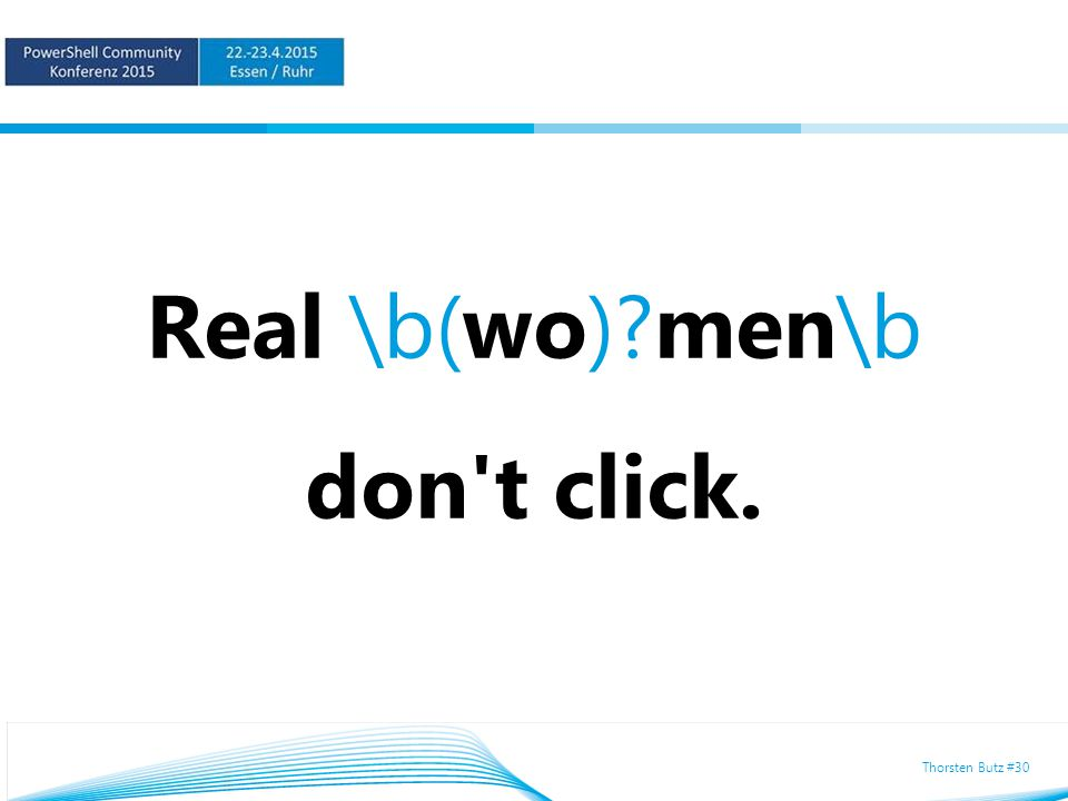 Thorsten Butz #30 Real \b(wo) men\b don t click.