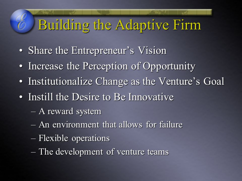 Building the Adaptive Firm Share the Entrepreneur's VisionShare the Entrepreneur's Vision Increase the Perception of OpportunityIncrease the Perceptio