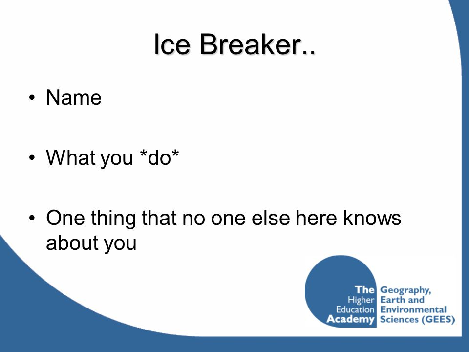 Ice Breaker.. Name What you *do* One thing that no one else here knows about you