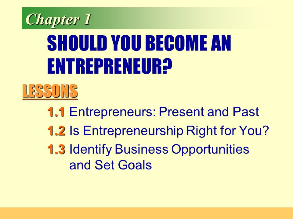 Chapter 1 Slide 12 ENTREPRENEURS IN UNITED STATES HISTORY Nineteenth century entrepreneurs In 1831 Cyrus McCormick took the reaper (which was already invented) and used it to mechanize the job of harvesting crops.