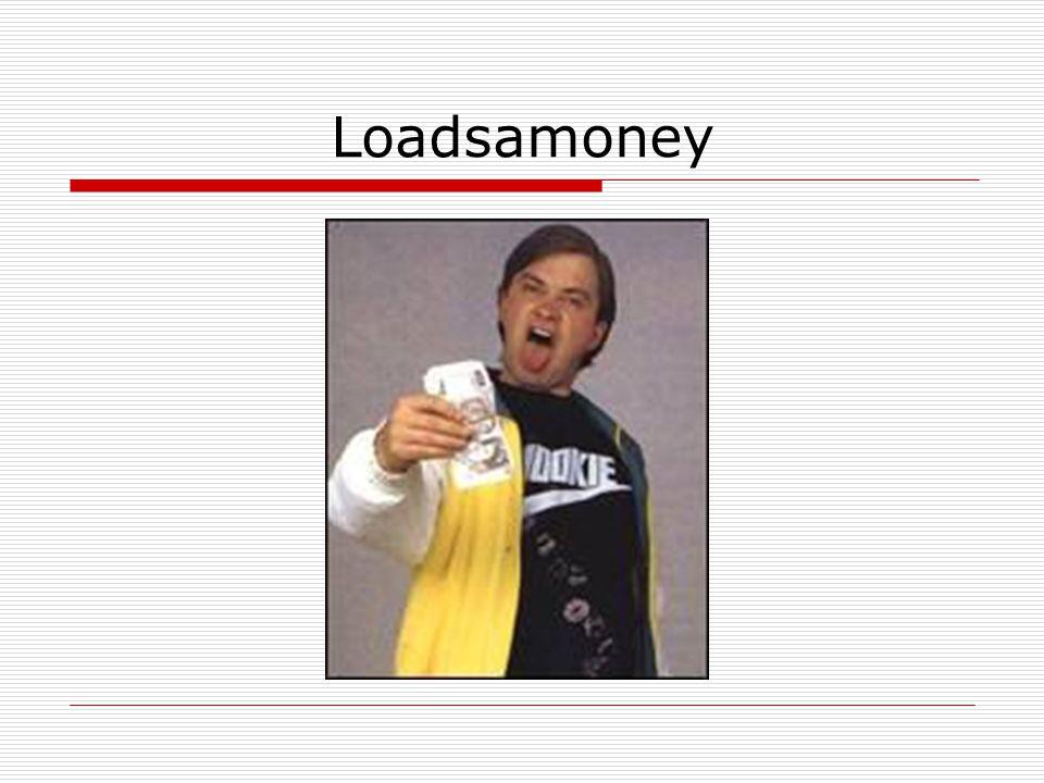 Loadsamoney