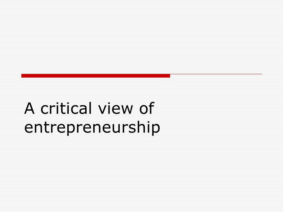A critical view of entrepreneurship