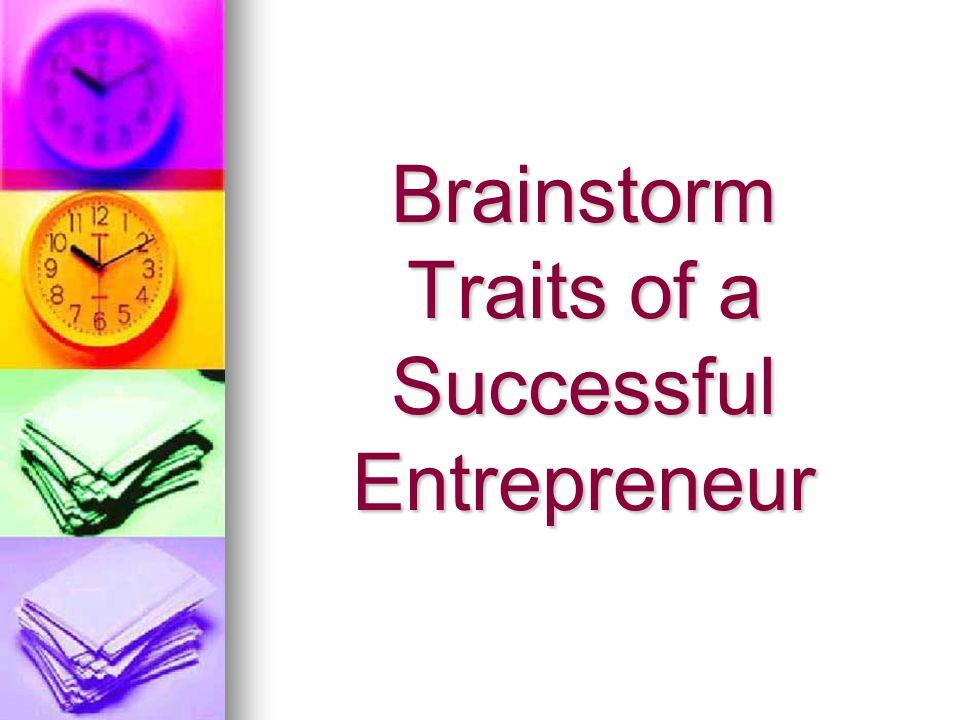 Brainstorm Traits of a Successful Entrepreneur