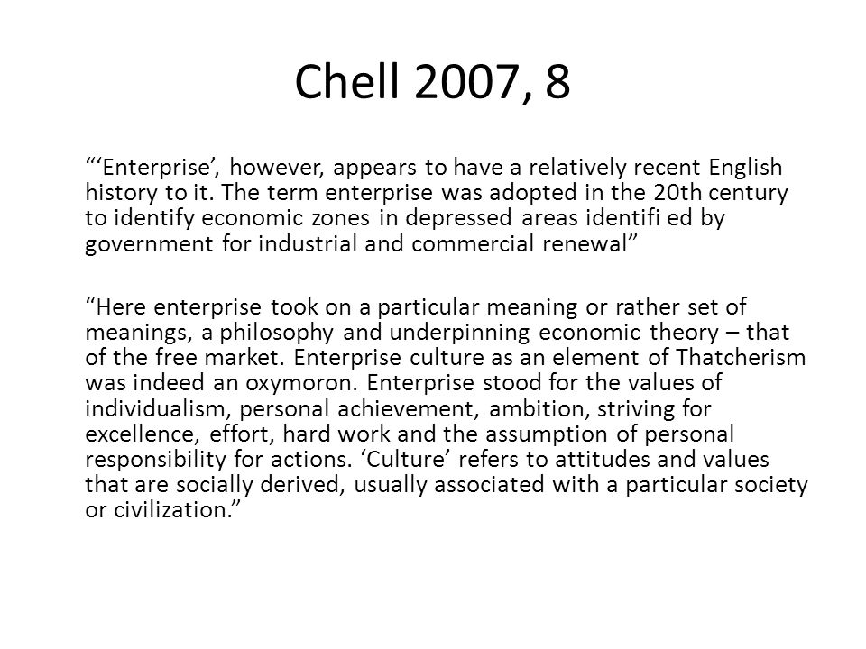 Chell 2007, 8 'Enterprise', however, appears to have a relatively recent English history to it.