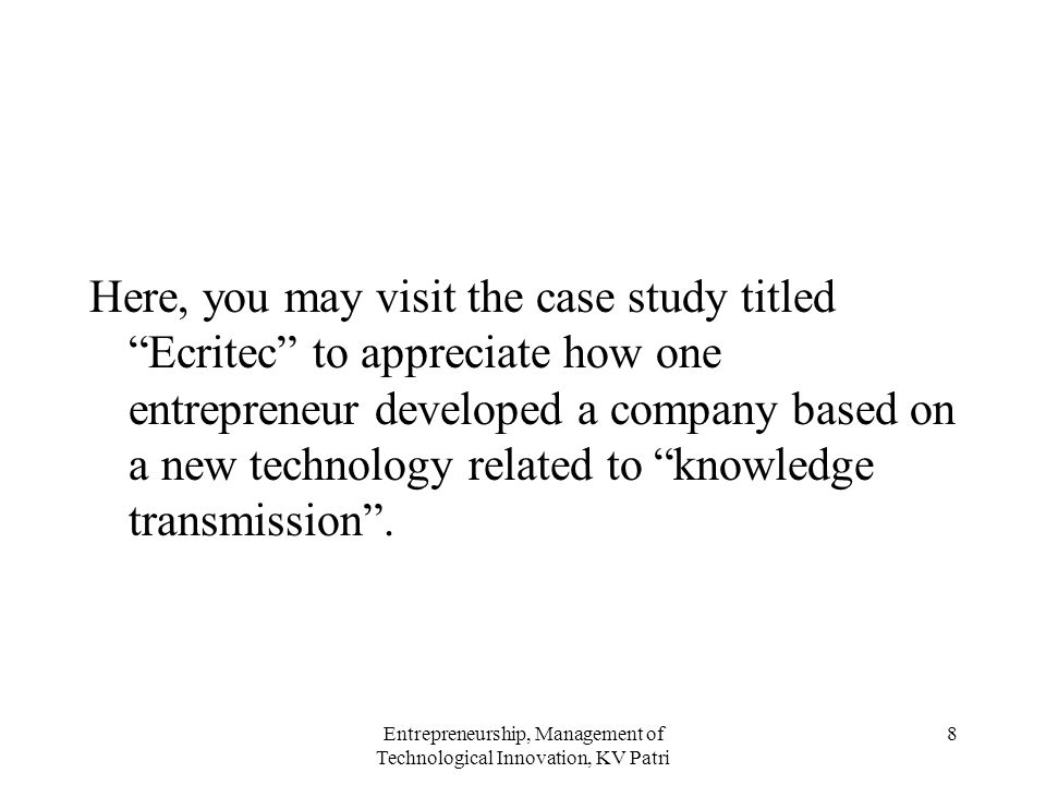 Entrepreneurship, Management of Technological Innovation, KV Patri 19 8.