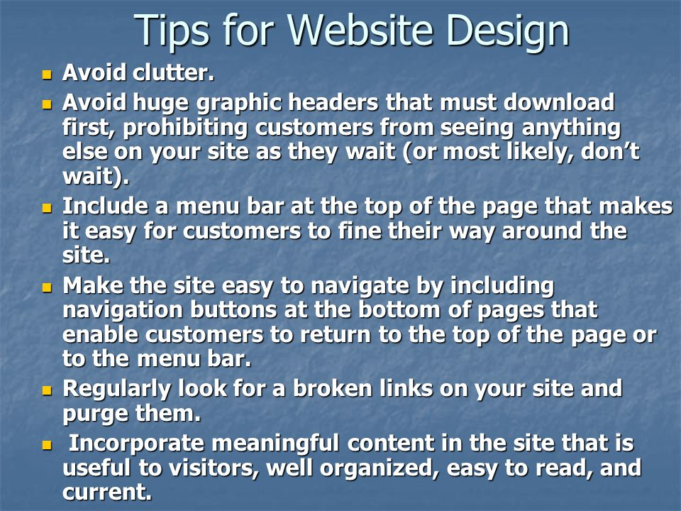 Tips for Website Design Avoid clutter. Avoid clutter.