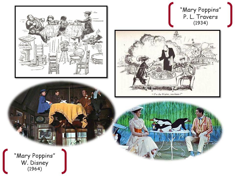 """""""Mary Poppins"""" P. L. Travers (1934) """"Mary Poppins"""" W. Disney (1964)"""