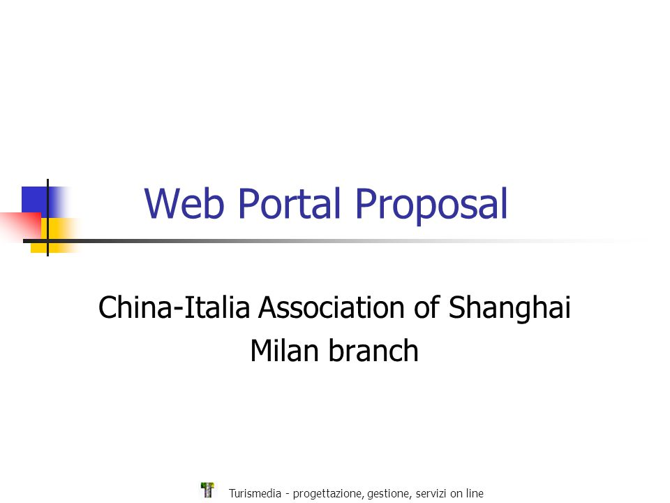 Turismedia - progettazione, gestione, servizi on line Portal Objectives The web Portal, sponsored by the China-Italy Association of Shanghai, aims to be an operational support for the Chinese Consulate in Milan and for entrepreneurs interested in business activities between the two Countries.