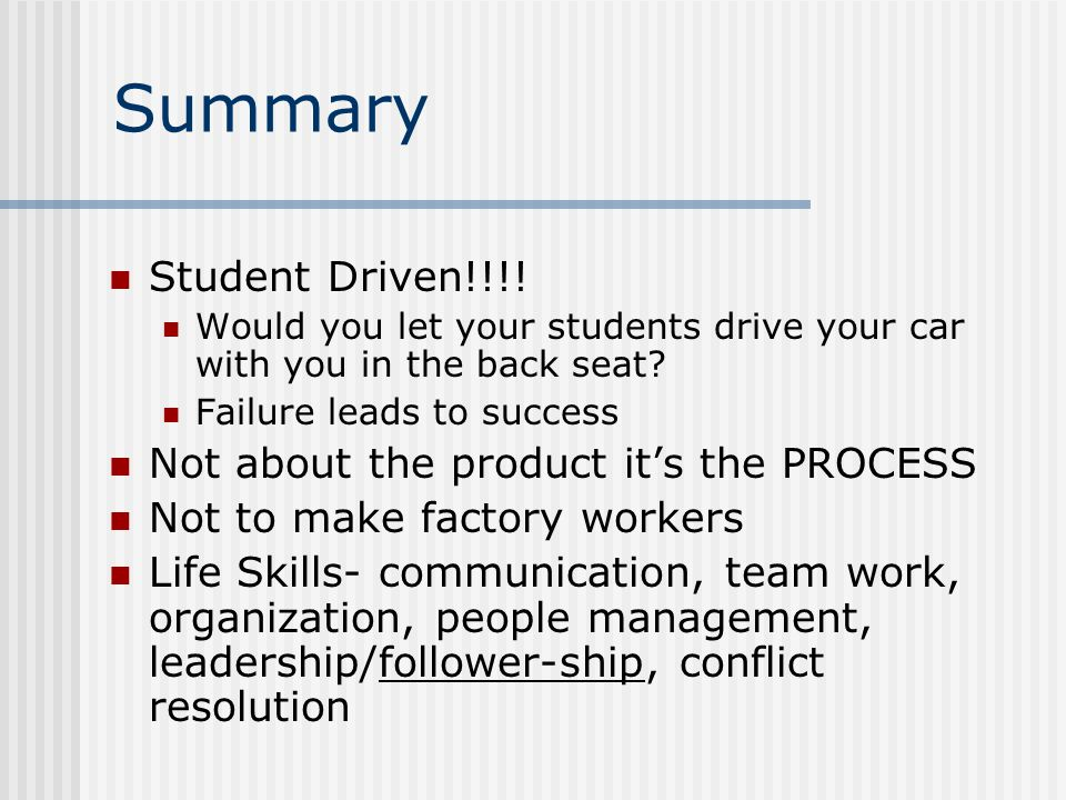 Summary Student Driven!!!. Would you let your students drive your car with you in the back seat.